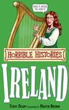 Horrible Histories Special: Ireland ebook by Terry Deary