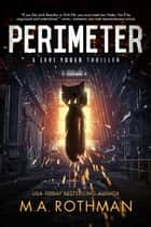 Perimeter eBook by M.A. Rothman