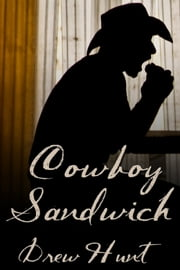 Cowboy Sandwich ebook by Drew Hunt