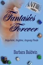 Fantasies Forever ebook by Barbara Baldwin