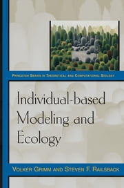 Individual-based Modeling and Ecology ebook by Volker Grimm,Steven F. Railsback