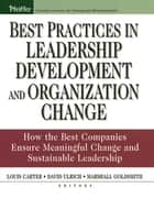 Best Practices in Leadership Development and Organization Change ebook by Louis Carter,Marshall Goldsmith,Dave Ulrich