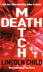 Death Match ebook by Lincoln Child