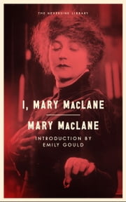 I, Mary MacLane ebook by Emily Gould,Mary MacLane