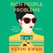 Rich People Problems - A Novel audiobook by Kevin Kwan