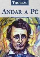 Andar a Pé ebook by Henry David Thoreau