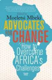 Advocates for Change - How to Overcome Africa's Challenges ebook by Moeletsi Mbeki