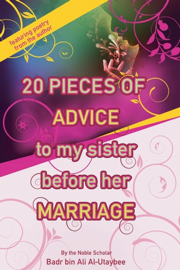 20 Pieces of Advice to My Sister Before Her Marriage ebook by Badr Ali Al-Utaybee