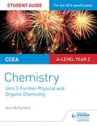 CCEA A2 Unit 1 Chemistry Student Guide: Further Physical and Organic Chemistry ebook by Alyn G. McFarland