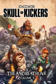 Skullkickers Treasure Trove Vol. 3 ebook by Jim Zub,Edwin Huang