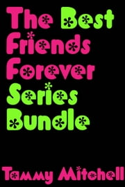 The Best Friends Forever Series Bundle - Best Friends Forever, #4 ebook by Tammy Mitchell