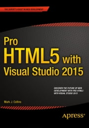 Pro HTML5 with Visual Studio 2015 ebook by Mark Collins
