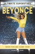 Ultimate Superstars: Beyonce ebook by Melanie Hamm