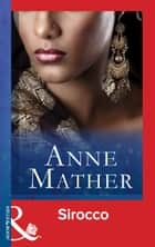 Sirocco (Mills & Boon Modern) ebook by Anne Mather