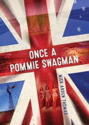 Once a Pommie Swagman ebook by Nick Arden Thomas