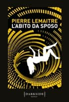 L'abito da sposo eBook by Pierre Lemaitre