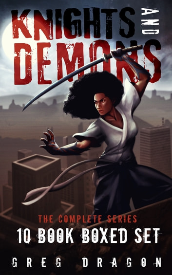 Knights and Demons Complete: 10-Book Boxed Set - Action & Adventure Omnibus ebook by Greg Dragon