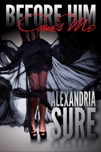 Before Him Comes You ebook by Alexandria Sure