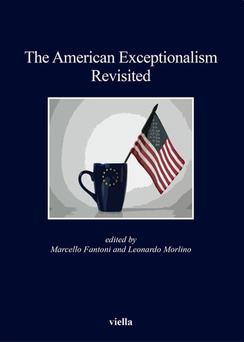 The American Exceptionalism Revisited ebook by Marcello Fantoni,Leonardo Morlino
