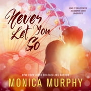 Never Let You Go audiobook by Monica Murphy