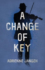 A Change of Key ebook by Adrienne Jansen