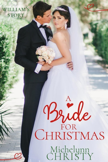 A Bride for Christmas - A Christmas Wedding ebook by Michelynn Christy