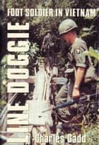 Line Doggie: Foot Soldier in Vietnam ebook by