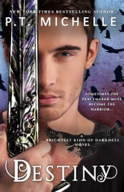 Destiny (Brightest Kind of Darkness, Book 3) ebook by P.T. Michelle