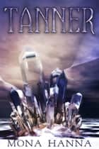 Tanner (Prentor Book 2) ebook by Mona Hanna