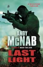Last Light - (Nick Stone Book 4) ebook by Andy McNab