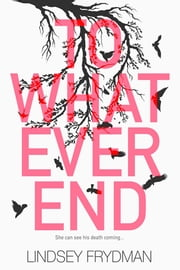 To Whatever End ebook by Lindsey Frydman