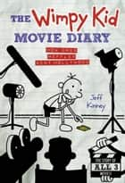 The Wimpy Kid Movie Diary (Dog Days revised and expanded edition) ebook by Jeff Kinney