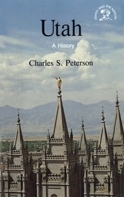 Utah: A History ebook by Charles S. Peterson