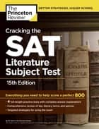 Cracking the SAT Literature Subject Test, 15th Edition ebook by Princeton Review