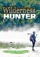 The New Zealand Wilderness Hunter ebook by James Passmore