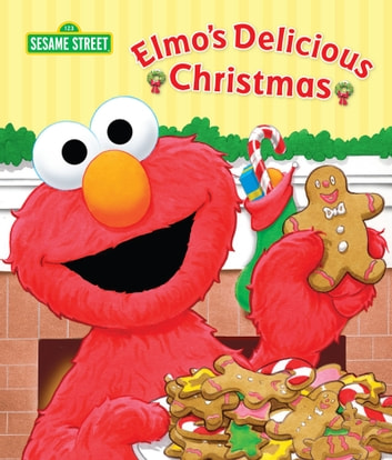 Elmo's Delicious Christmas (Sesame Street Series) ebook by Michaela Muntean,Elizabeth Clasing