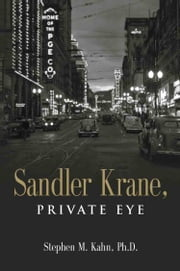 Sandler Crane, Private Eye ebook by Stephen M Kahn PhD