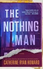The Nothing Man eBook by Catherine Ryan Howard