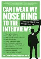 Can I Wear My Nose Ring to the Interview? ebook by Ellen Gordon Reeves