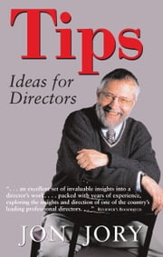 TIPS, Ideas for Directors ebook by Jon Jory
