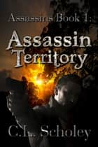 Assassins Territory ebook by C.L. Scholey