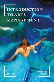 Introduction to Arts Management ebook by Jim Volz, Jim Volz