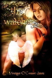 The Watchers ebook by Monique O'Connor James