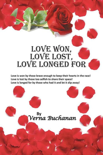 Love Won, Love Lost, Love Longed For ebook by Verna Buchanan