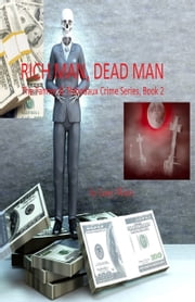 Rich Man, Dead Man: 2nd book in the Tanner & Thibodaux Series ebook by Larry Watts