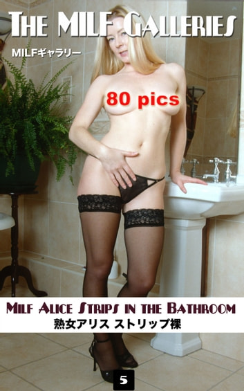 MILF Alice Naked Photography - Mature Nudes ebook by Pussy G. Alore,Angel Delight