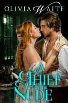 A Thief in the Nude ebook by Olivia Waite