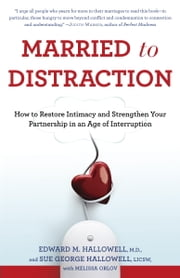 Married to Distraction - Restoring Intimacy and Strengthening Your Marriage in an Age of Interruption ebook by Kobo.Web.Store.Products.Fields.ContributorFieldViewModel