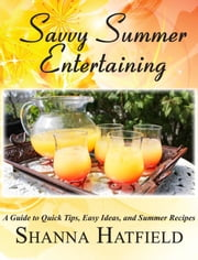Savvy Summer Entertaining ebook by Shanna Hatfield