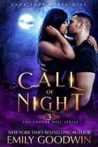 Call of Night - The Thorne Hill Series, #3 ebook by Emily Goodwin